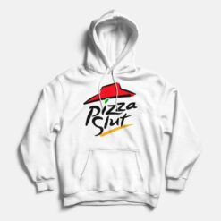 Pizza Hut Pizza Slut Funny Parody Hoodie