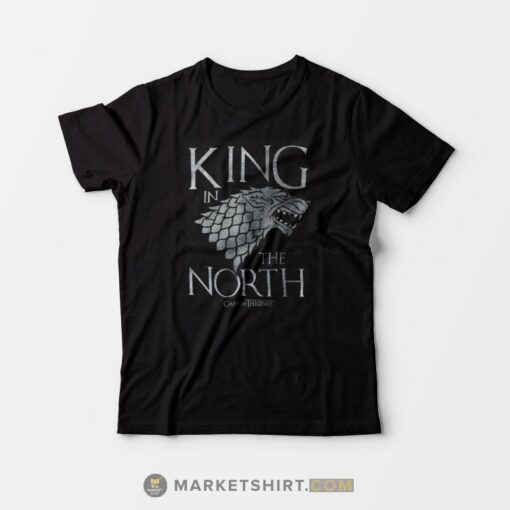 King in The North Game of Thrones T-shirt