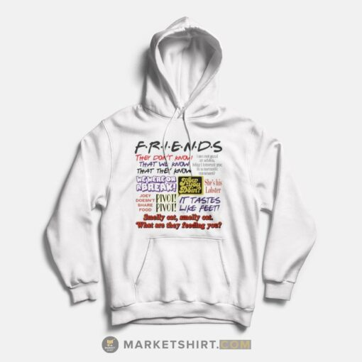 Friends TV Show Quotes Hoodies Unisex