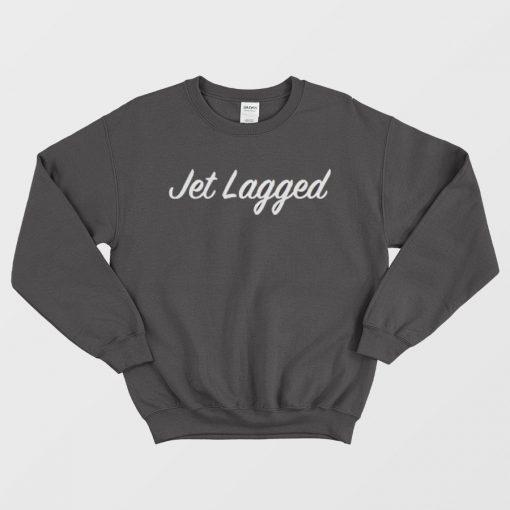 Jet Lagged Unisex Sweatshirt
