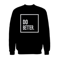 Do Better Sweatshirt Unisex