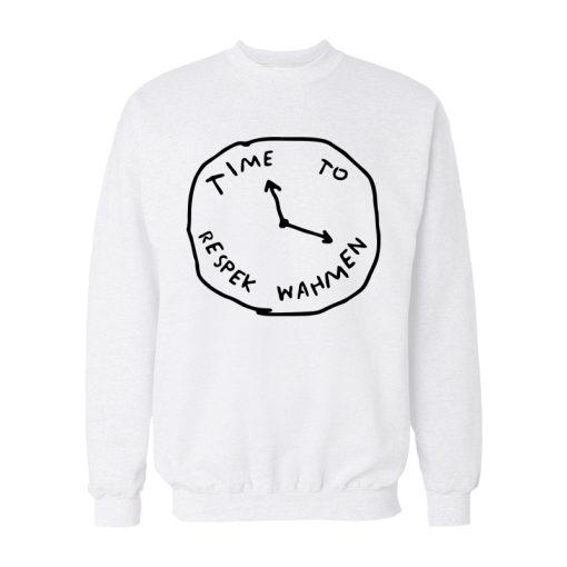 Time To Respek Wahmen Sweatshirt