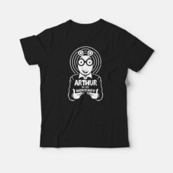 For Sale Arthur Is My Homeboy T-Shirt