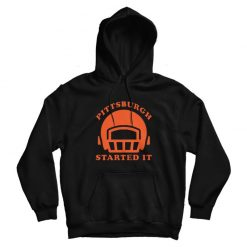 We must never forget Pittsburgh Started It Hoodie