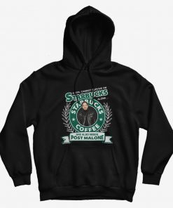 A Girl Cannot Survive On Starbucks Coffee Alone Post Malone Hoodie