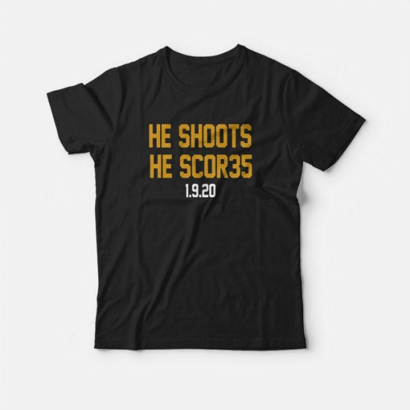 He shoots he scor35 1-9-20 T-Shirt