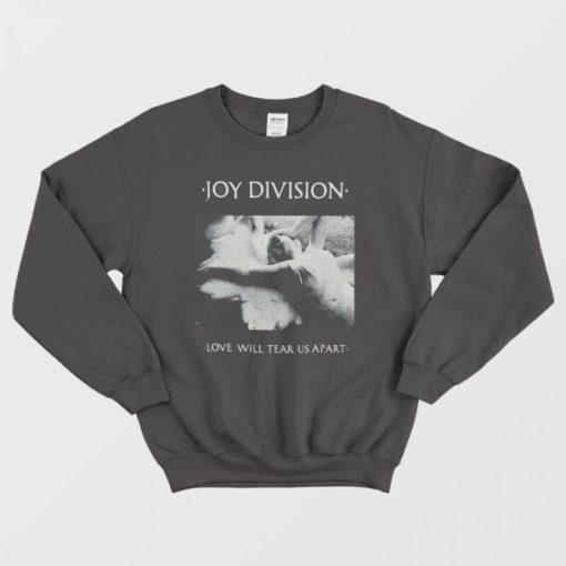 Joy Division Love Will Tear Us Apart Sweatshirt