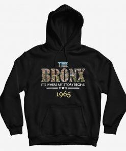 The Bronx 1965 It's Where My Story Begins Hoodie