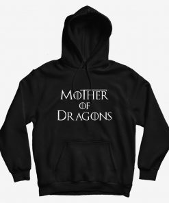 Game Of Thrones Mother of Dragons Hoodie