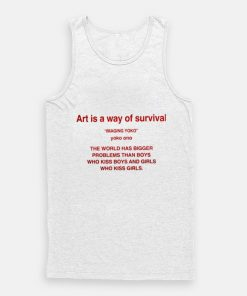 Art Is A Way Of Survival Imagine Yoko Ono Tank Top