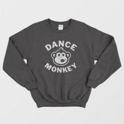 Dance Monkey Sweatshirt