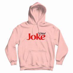 Diet Joke Funny Hoodie