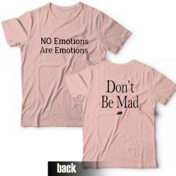 Don't Be Mad No Emotions Are Emotions Kawhi Leonard T-Shirt