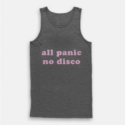 All Panic No Disco Tank Top