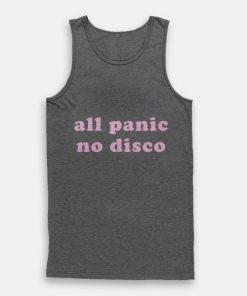 All Panic No Disco Tank Top