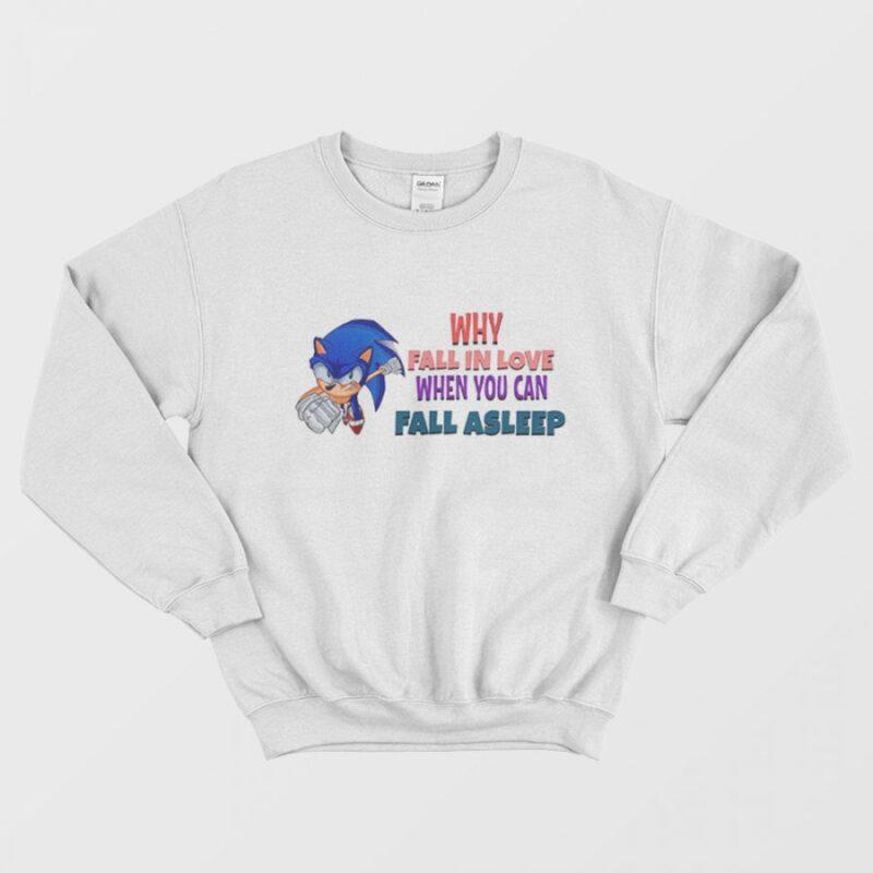 Sonic Why Fall In Love When You Can Fall Asleep Sweatshirt