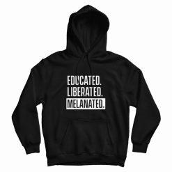 Black And Educated Melanated Hoodie