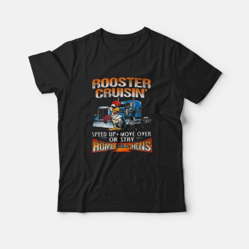 Rooster Cruisin' Home With The Hens T-Shirt