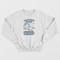Unicorn I Know I Have Diabetes Sweatshirt
