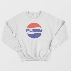 Pussy Pepsi Logo Parody Sweatshirt