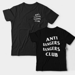 Anti Bangers Bangers Club T-shirt