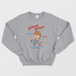 Chucky Good Guys Sweatshirt