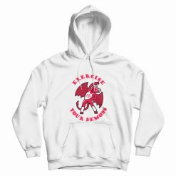Exercise Your Demons Hoodie