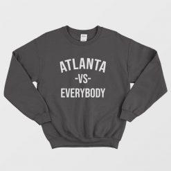 Atlanta Vs Everybody Sweatshirt
