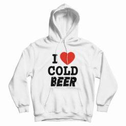 I Love Cold Beer Hoodie