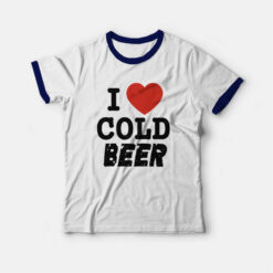 I Love Cold Beer Ringer T-shirt