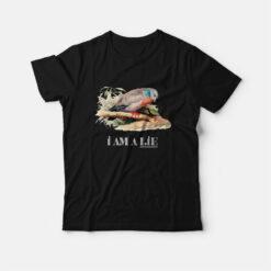 Birds Aren't Real T-shirt I Am A Lie